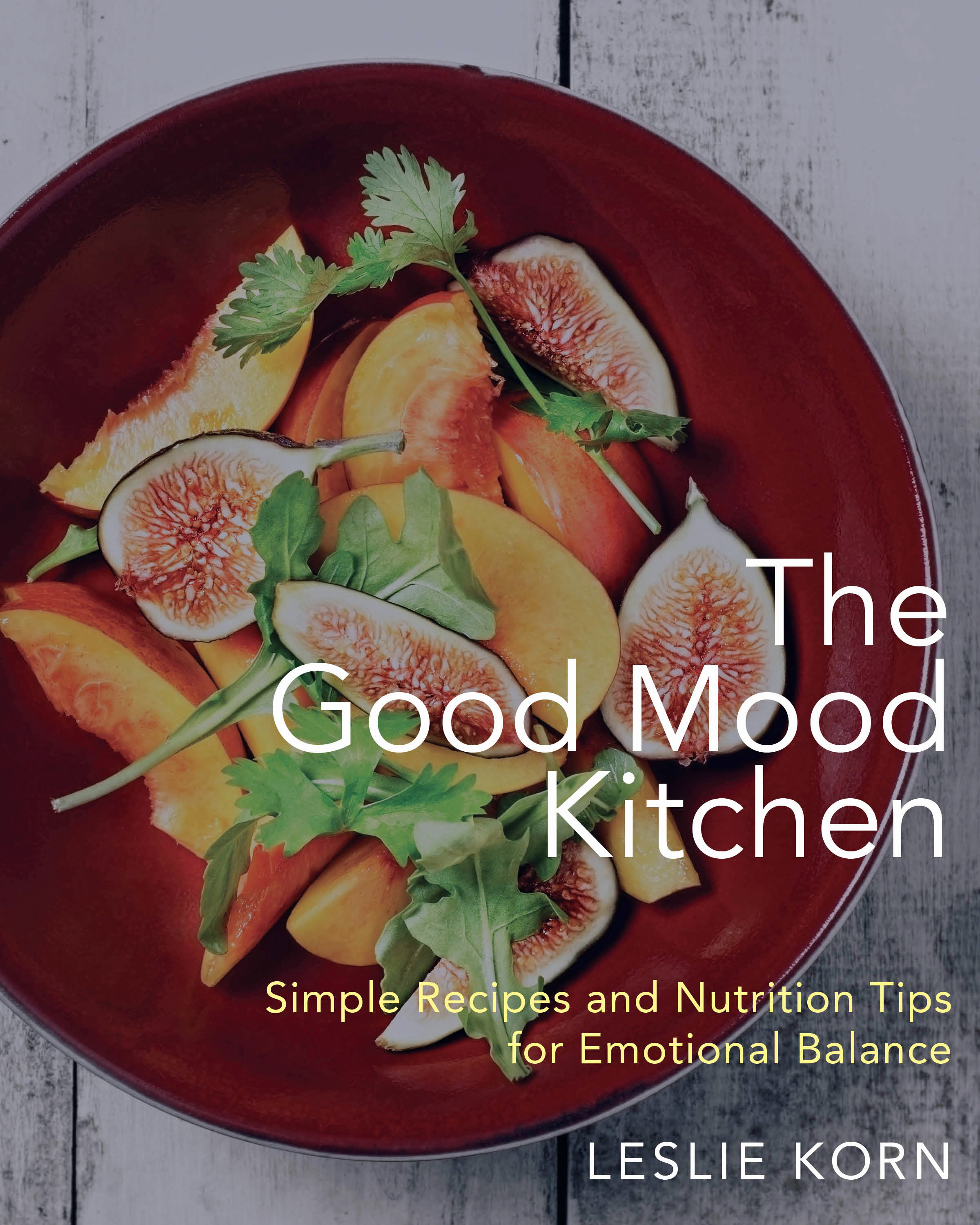 The Good Mood Kitchen is Dr. Leslie Korn's latest book.