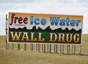 Wall Drug offered free water to travelers in order to lure people into its store. It still offers free water today.