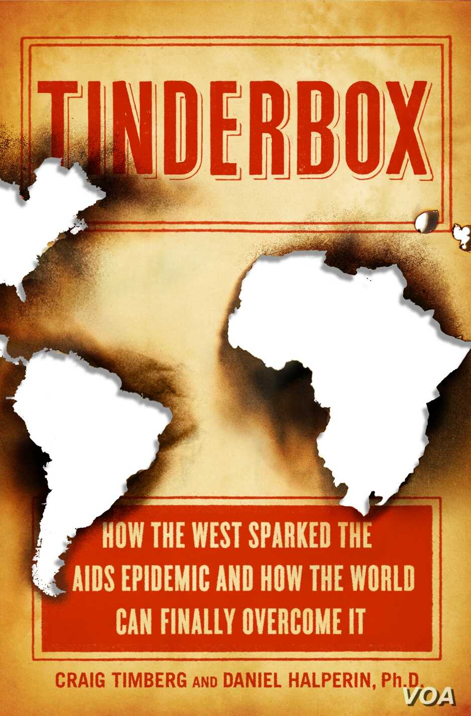 """Cover of """"Tinderbox: How the West Sparked the AIDS Epidemic and How the World Can Finally Overcome It."""" (photo: Daniel Halperin)"""