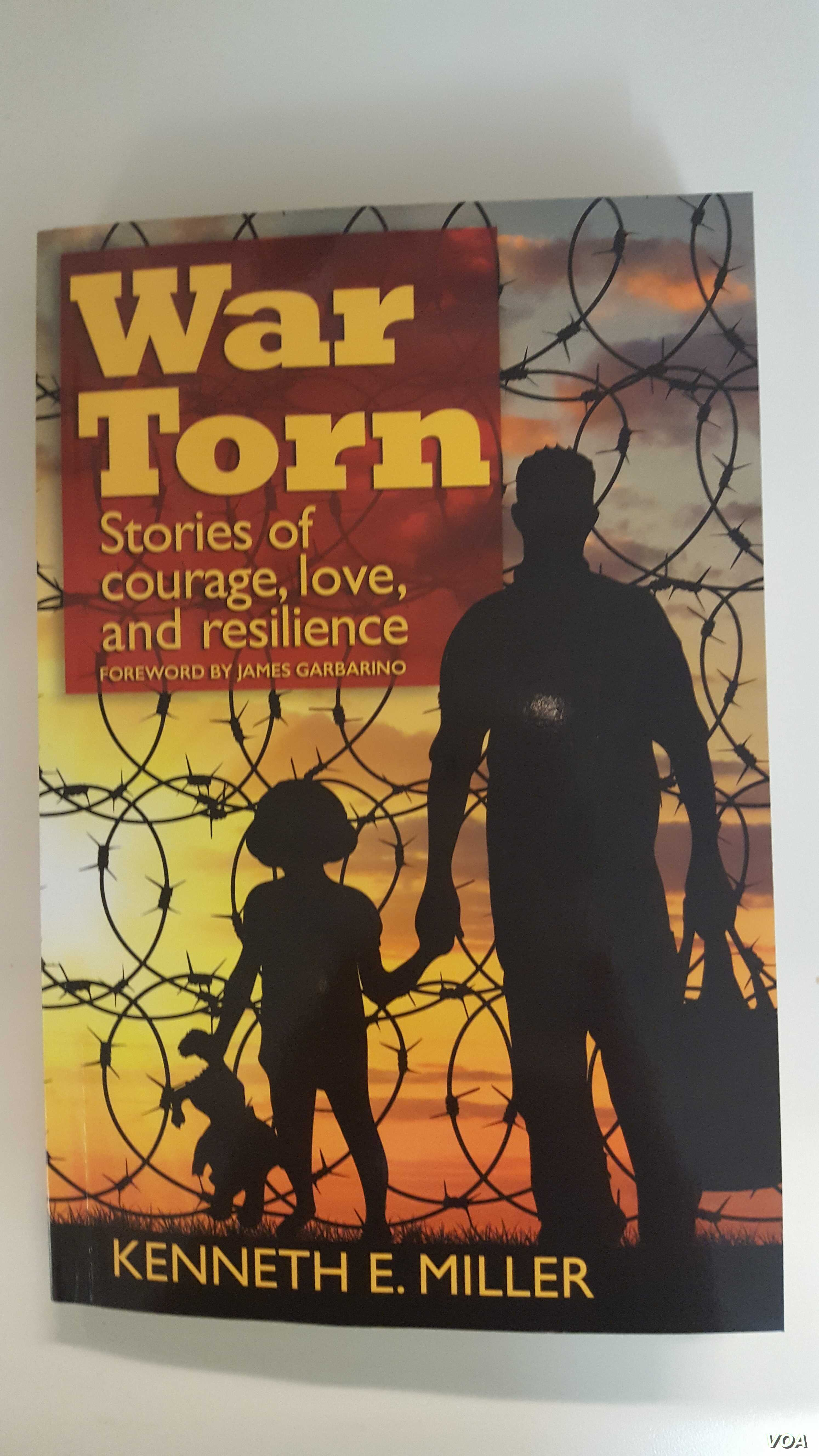 """Psychologist and researcher Kenneth Miller, in his book """"War Torn: Stories of Courage, Love and Resilience,"""" recounts the stories of refugees from Guatemala, Mexico, Bosnia, Afghanistan, Iraq and Sri Lanka."""