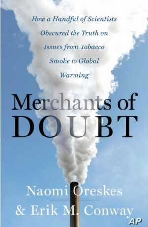 'Merchants of Doubt' explores the gap between what scientists say and what the public believes about global warming.