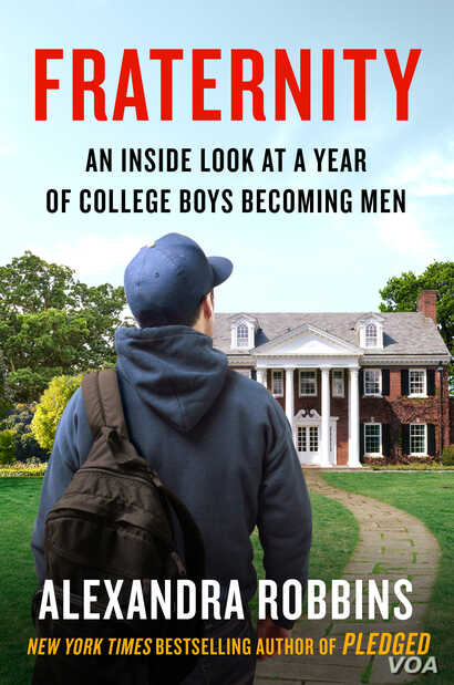 """Fraternity: An Inside Look At a Year of College Boys Becoming Men"" by Alexandra Robbins."