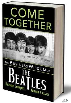 'Come Together: The Business Wisdom of the Beatles,' focuses on the group's persistence and creativity in becoming one of the world's greatest bands.
