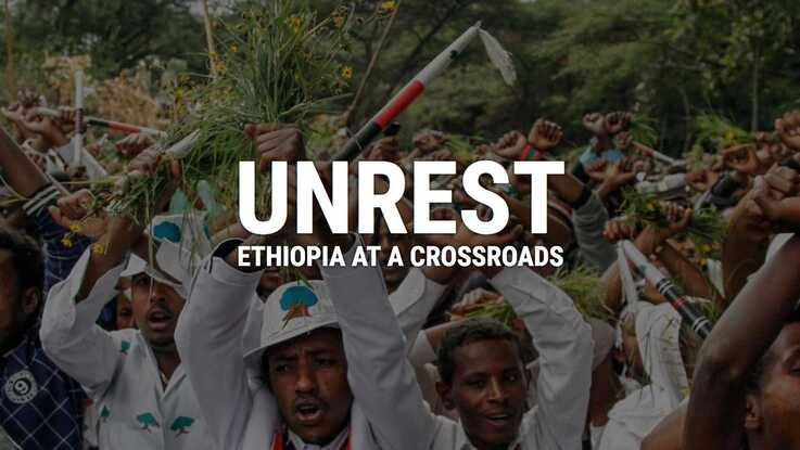 Unrest: Ethiopia at a Crossroads