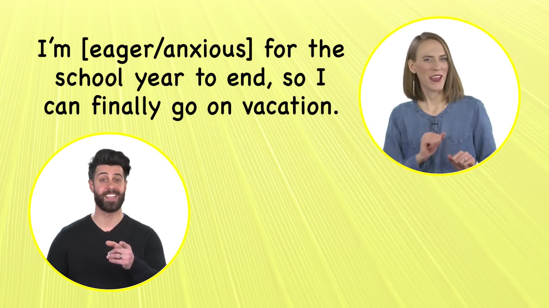Everyday Grammar: Eager vs. Anxious (Eager와 Anxious의 차이)